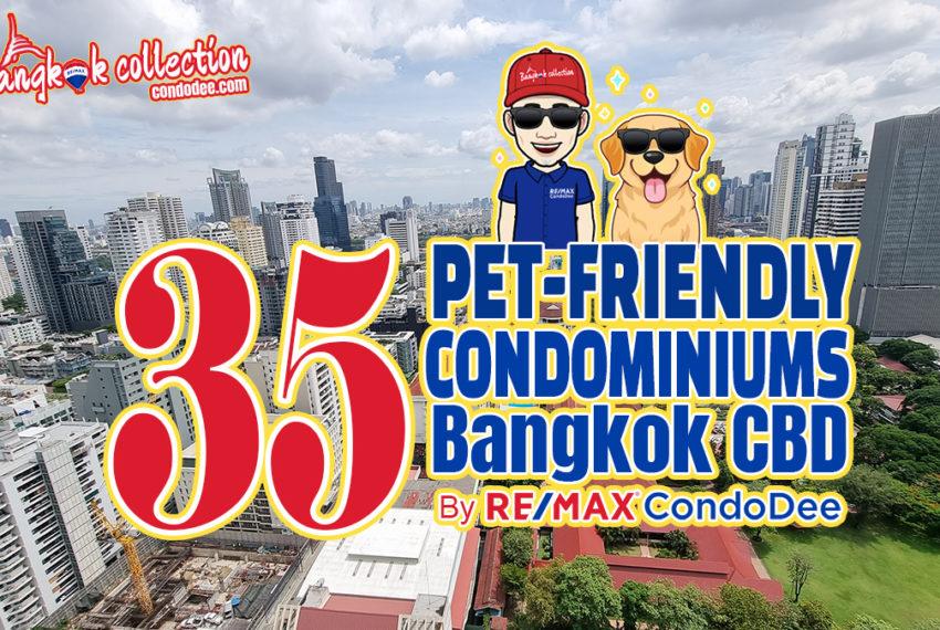 Pet-friendly condominiums in Bangkok CBD by REMAX CondoDee