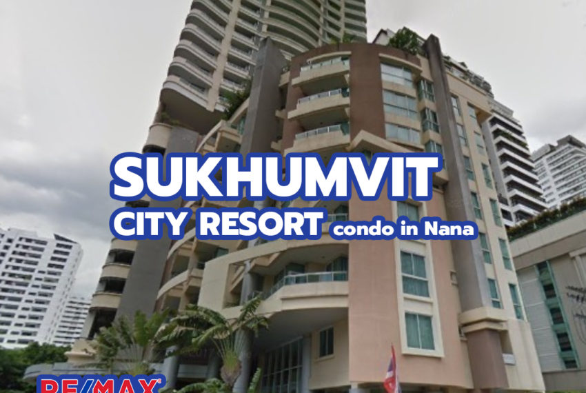 Sukhumvit City Resort condominium - REMAX CondoDee