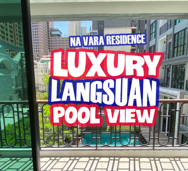 Large 2-bedroom Bangkok condo with a pool view for sale in Langsuan - quiet - Na Vara Residence
