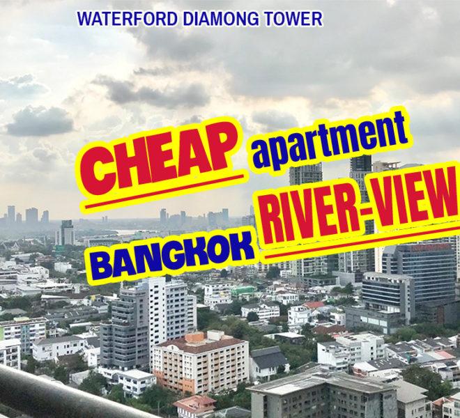 Cheap Apartment Near BTS Phrom Phong - River-View - High Floor - 1-Bedroom - Waterford Diamond Bangkok Condominium
